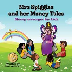 Mrs Spiggles and her Money Tales - Children's books aimed at teaching children about important money lessons.