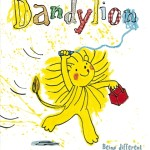 Dandylion and Here comes Frankie: children's books reviewed