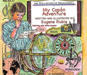 Book Review: My Copan Adventure by Eugene Ruble