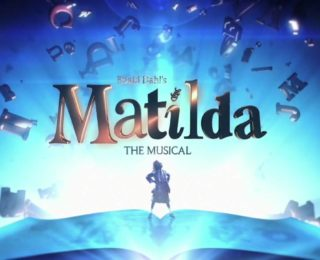 Matilda The Musical | A Theatre Review